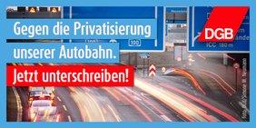 Keine Privatisierung unserer Autobahnen und Bundesstraßen